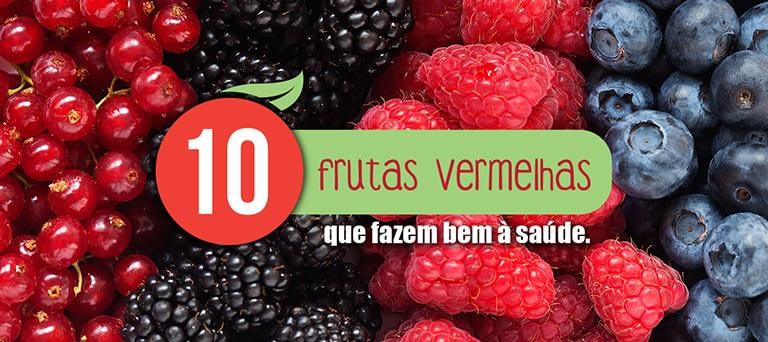 10 Frutas Vermelhas que fazem bem para a saúde